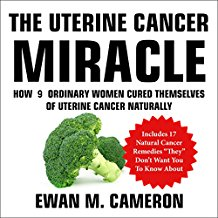 The Uterine Cancer Miracle