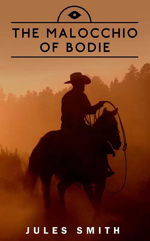 The Malocchio of Bodie