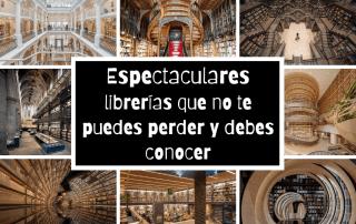 Espectaculares librerías que no te puedes perder y debes conocer