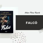 Falcó, de Arturo Pérez-Reverte