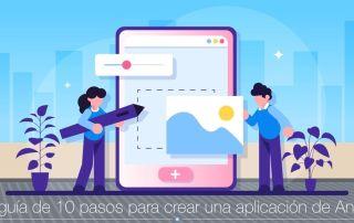 Guía con pasos para crear una app para Android