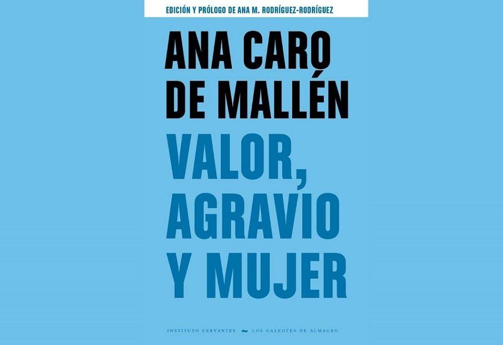 Libro electrónico Valor, agravio y mujer siglo de oro Ana Caro de Mallén