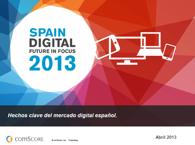 2013 Spain Digital Future in Focus – El Mercado Digital Español