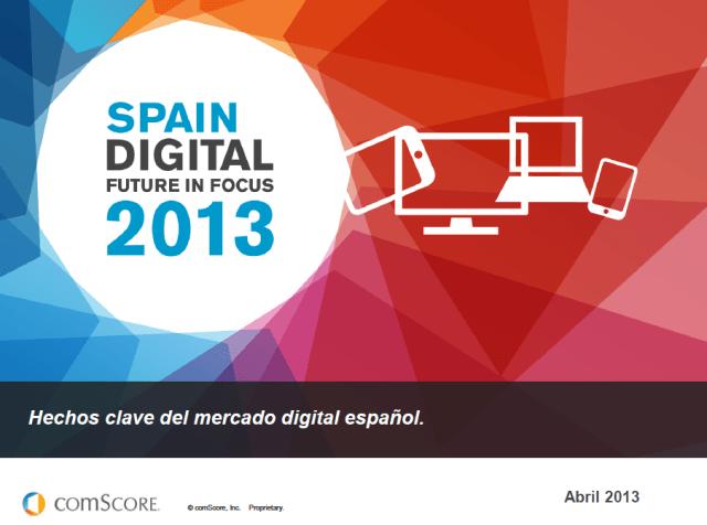 2013 Spain Digital Future in Focus – El Mercado Digital Español