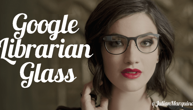 Google Librarian Glass