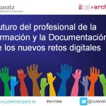 El futuro del profesional de la Información y la Documentación ante los nuevos retos digitales