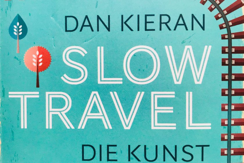 Slow Travel – Die Kunst des Reisens