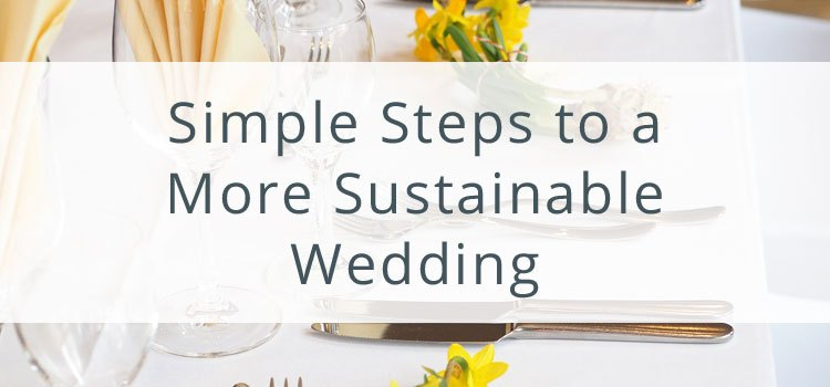 Simple Steps to a More Sustainable Wedding