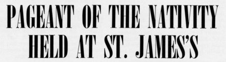 """Pageant of the Nativity Held at St. James\'s\"" headline detail in The Match, December 1958"