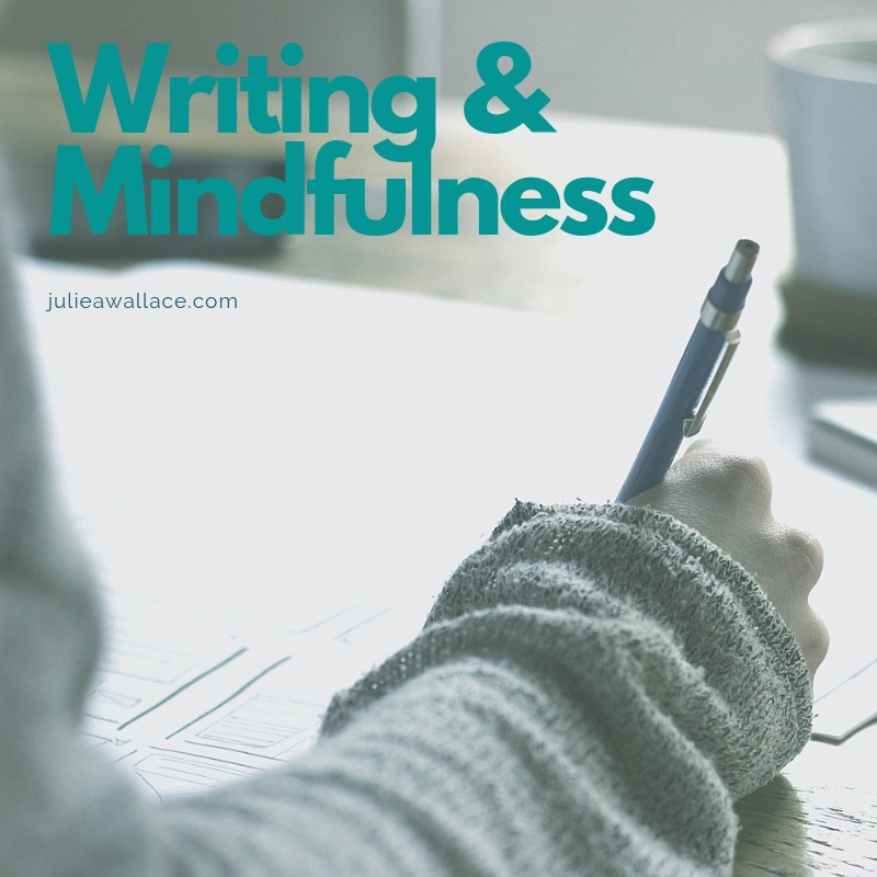 "A female hand holding a pen and writing. The words ""writing and mindfulness."""