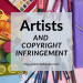 artists and copyright infringement