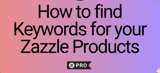 how to find keywords for zazzle