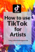 how to use tiktok for artists