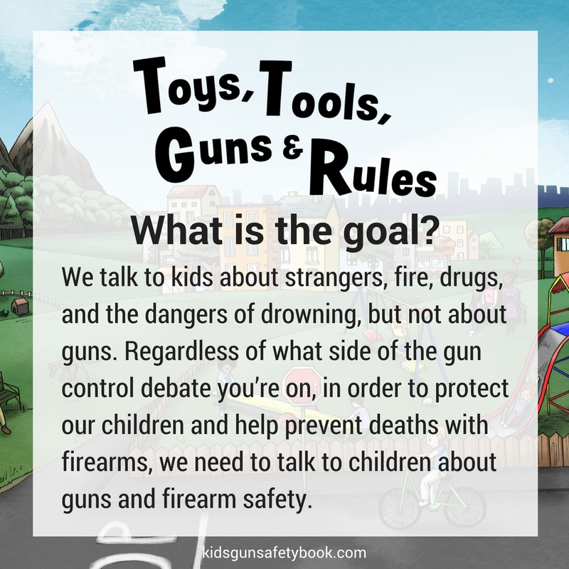 What is the goal? kidsgunsafetybook.com