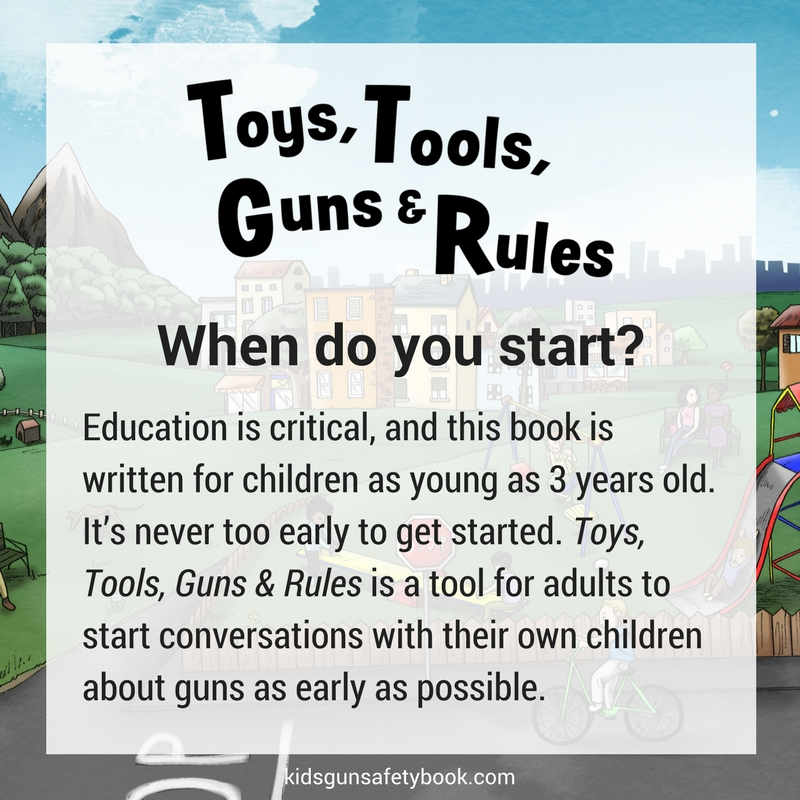 Toys, Tools, Guns & Rules: When do you start? #kidsgunsafetybook