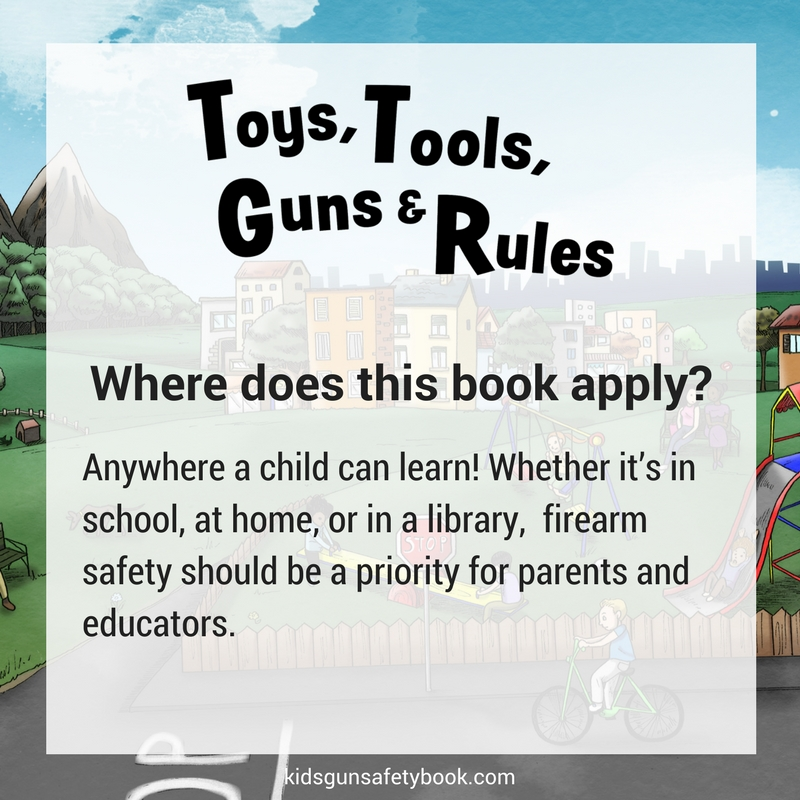 Toys, Tools, Guns & Rules: Where Does This Book Apply? #kidsgunsafetybook
