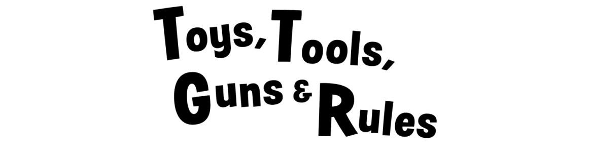 Toys Tools Guns Rules Black Web Banner