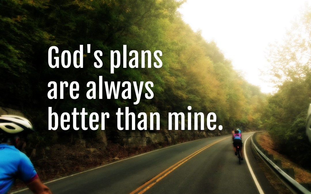 Be Encouraged When Life Doesn't Go As Planned