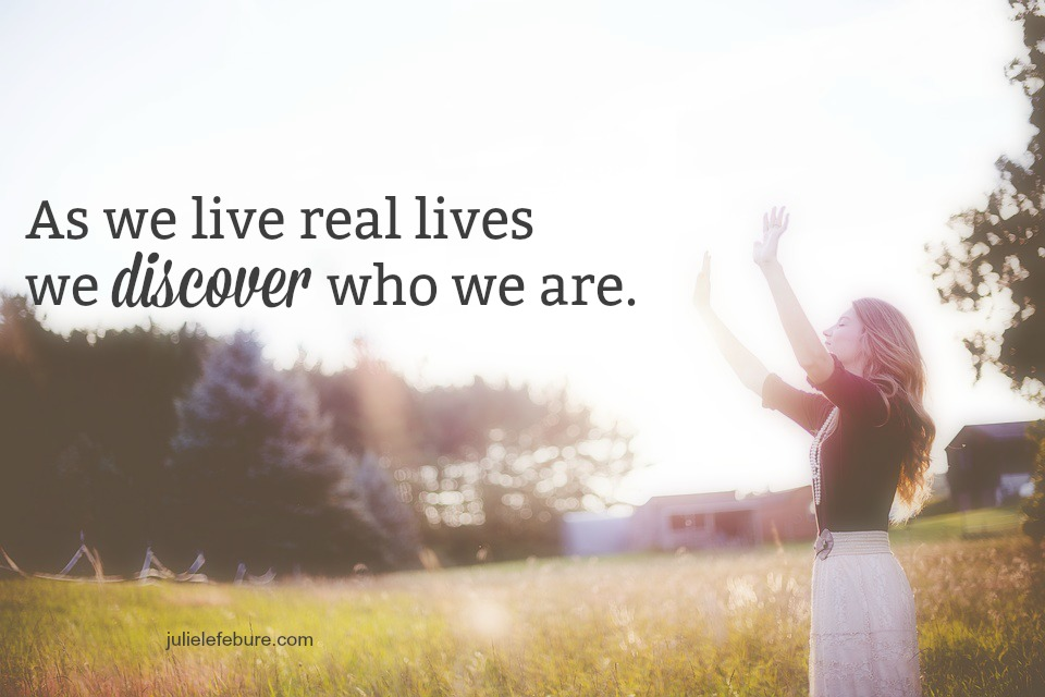 Discover You As You Live A Real Life