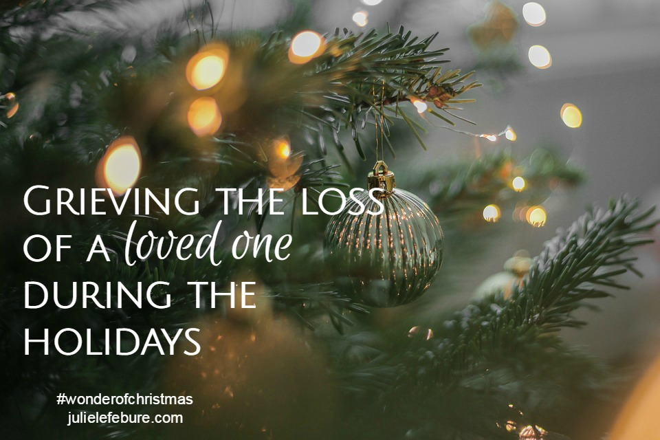 Grieving During The Holidays – The Wonder Of Christmas