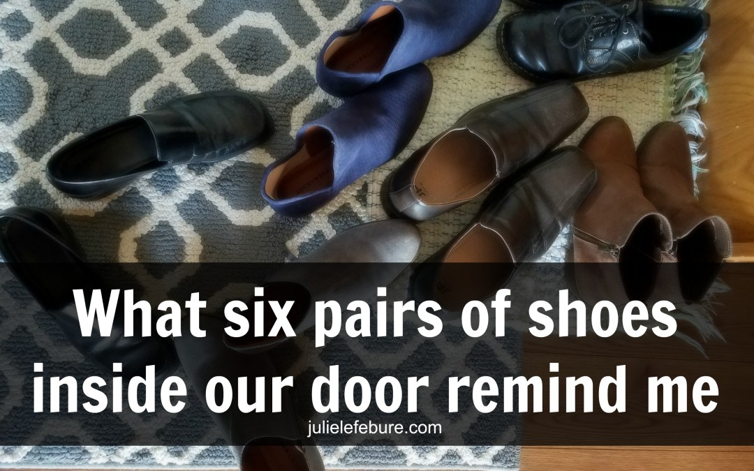 What Six Pairs Of Shoes Inside Our Door Remind Me