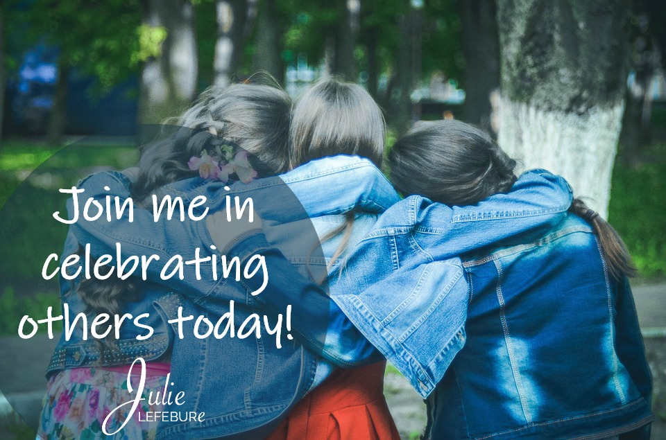 Join me in celebrating others today!