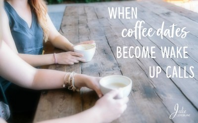 When Coffee Dates Become Wake Up Calls