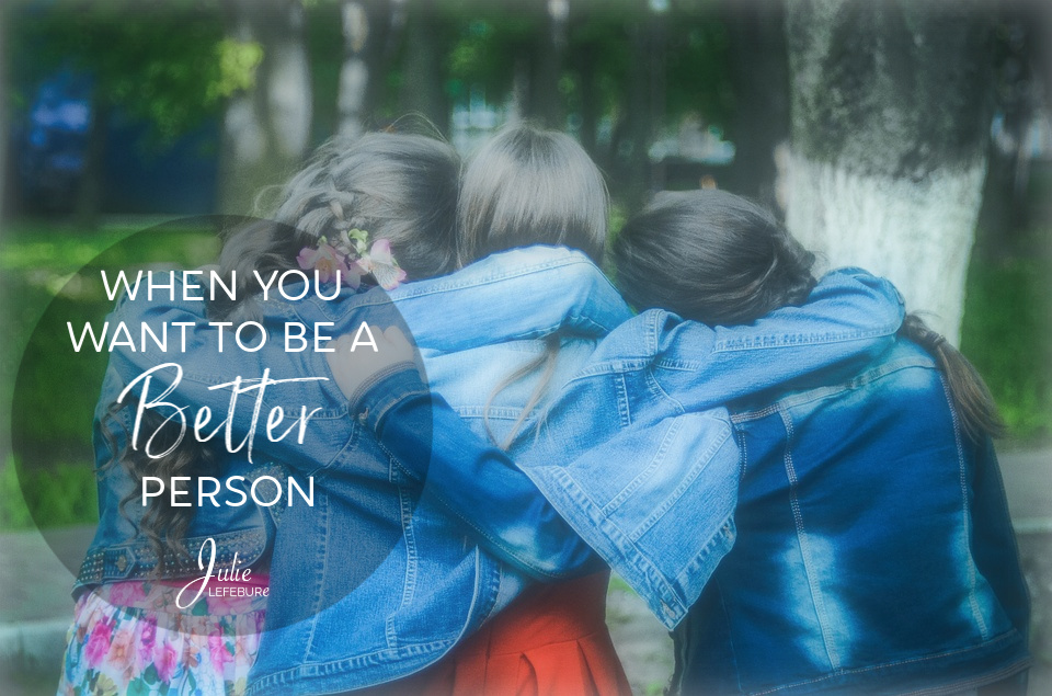 When you want to be a better person. I believe we each have a desire inside of us to be better. Our Creator is, so naturally, we desire to be, too.