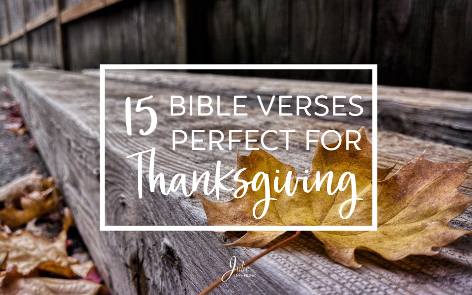 15 Bible Verses Perfect for Thanksgiving