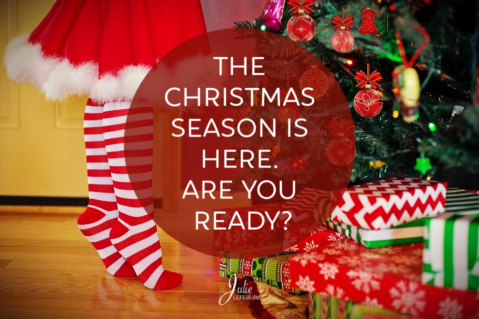 The Christmas Season is Here. Are You Ready?