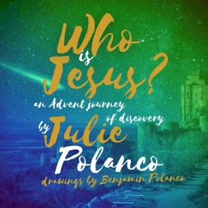 Who is Jesus? An Advent Journey of Discovery
