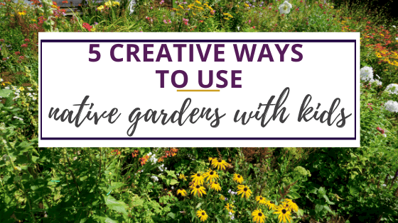 wildflowers in a native garden with kids