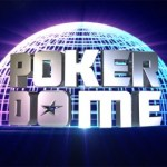 Poker Dome, chauds les tickets, chauds!