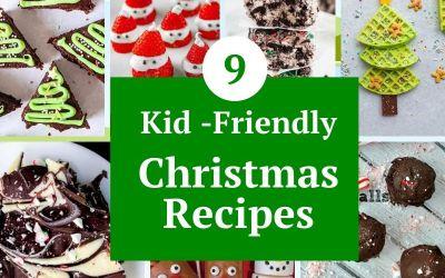 9 Kid-Friendly Christmas Recipes