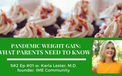 Season # 2 Episode 01: Pandemic Weight Gain & Childhood Obesity: What You Need To Know