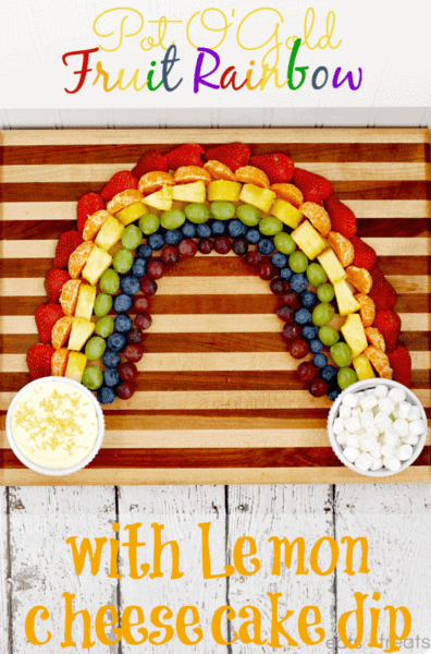 Pot O' Gold Fruit Rainbow with Lemon Cheesecake Dip! Fun, Festive & Healthy Treat!