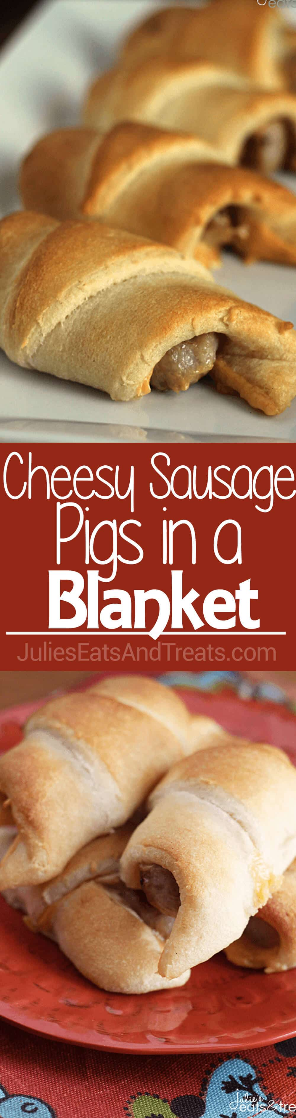 Cheesy Sausage Pigs In A Blanket Julie S Eats Amp Treats
