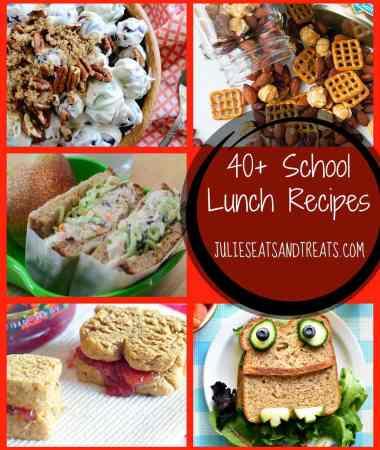 40+ School Lunch Ideas!
