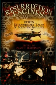Resurrection Engines - a steampunk anthology with a twist