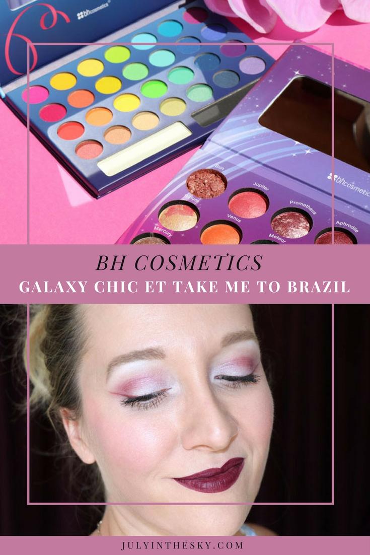 blog beauté BH Cosmetics take me to Brazil galaxy chic