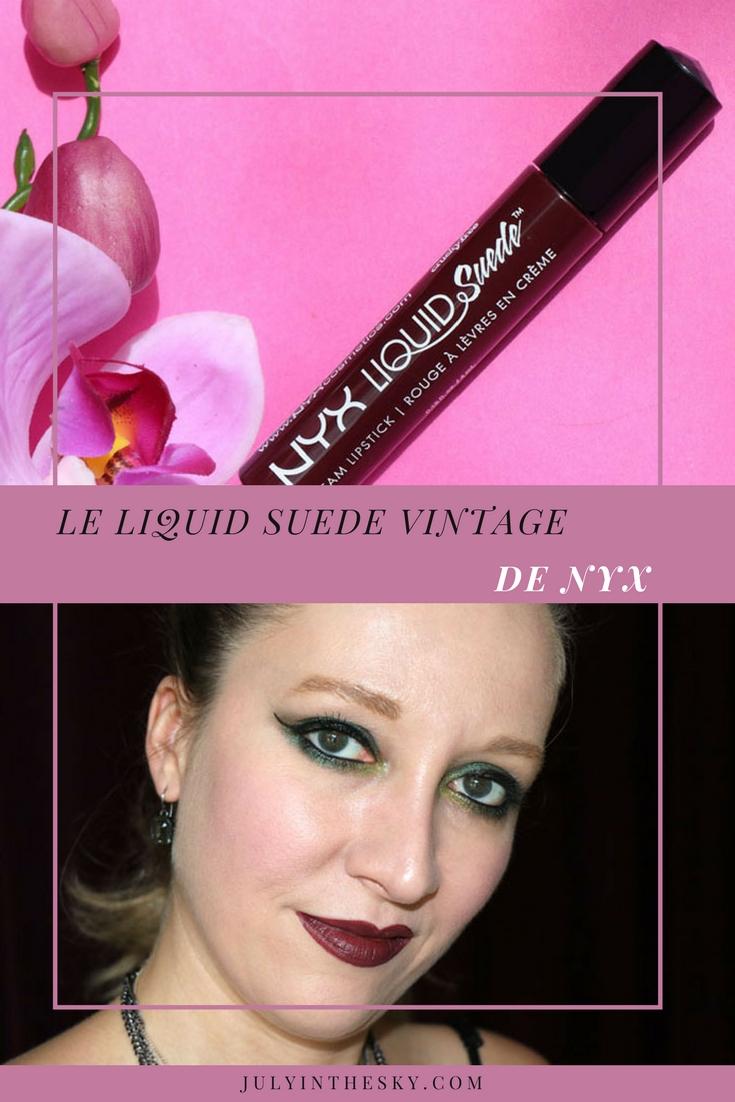 blog beauté nyx liquid suede vintage nyx avis swatch
