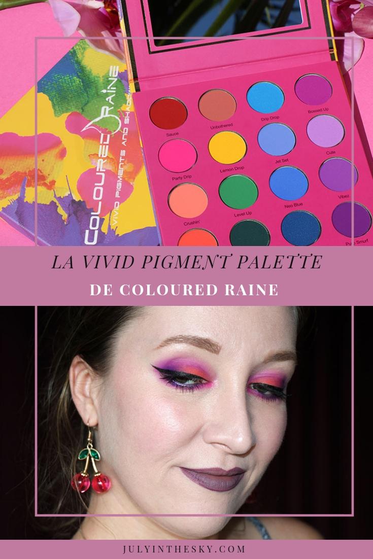 blog beauté Coloured Raine Vivid Pigment Palette avis swatch