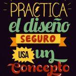 frases disenadores graficos 2 - Practica diseño seguro... usa un concepto!