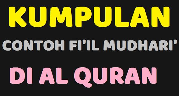 kumpulan Contoh Fi'il Mudhari Dalam Al Quran Mansub Marfu Majzum & Artinya