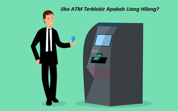 Jika ATM Terblokir Apakah Saldo Aman, Ini Jawabannya