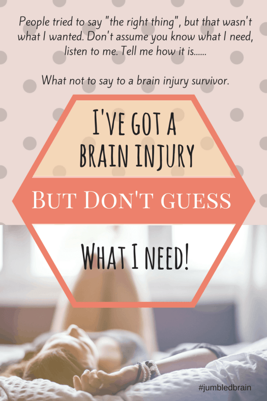People didn't know what to say about my brain injury. This is why some of what they said was unhelpful...