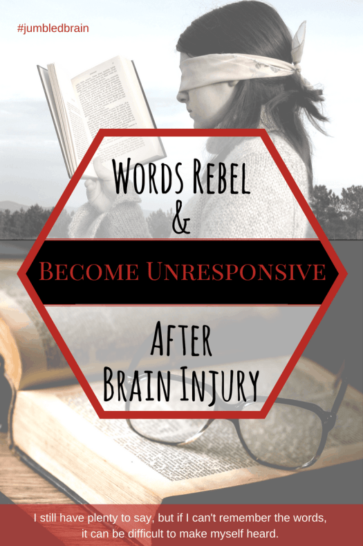 I know what I want to say, but I struggle to get the words out following my brain injury