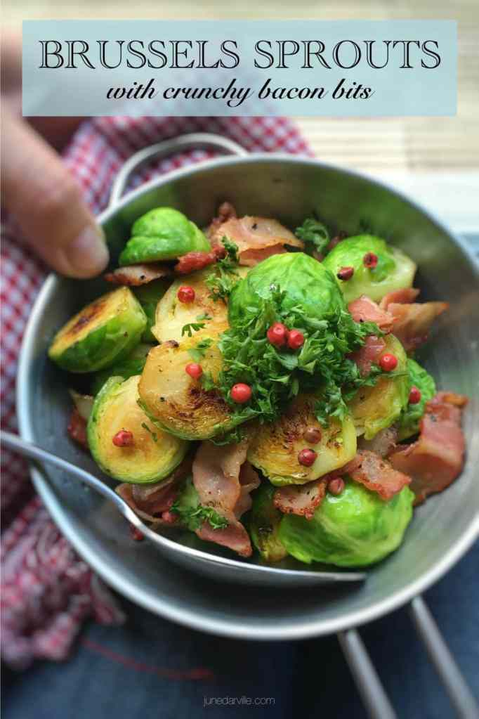 Try out my crunchy pan fried brussel sprouts with bacon bits: love them or hate them, these green diamonds are to die for!