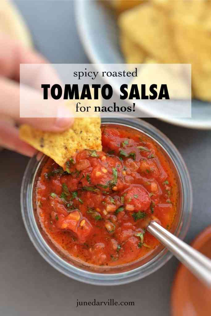 Homemade tomato salsa recipe with roasted tomatoes... A spicy Mexican appetizer dipping sauce to serve with crispy nachos!