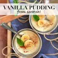 Best Vanilla Pudding Recipe from Scratch!